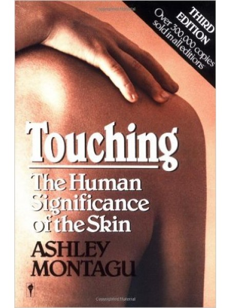 Touching: The Human Signficance of the Skin